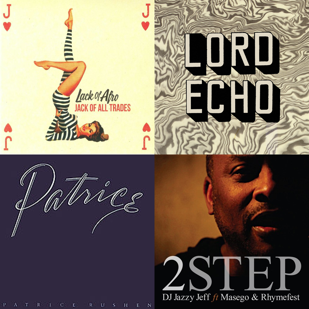 Lord Echo, Chali 2na, Lack Of Afro, Patrice Rushen and more are among our what's hot albums, tracks, mixes and podcast picks this month