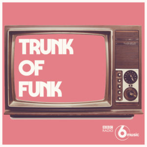 shaka loves you trunk of funk craig charles funk and soul show