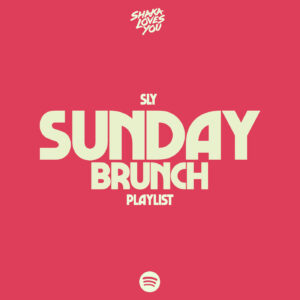 Shaka Loves You -SLY sunday brunch - Spotify Playlist