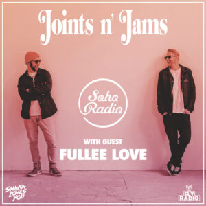Shaka Loves You - Joints n Jams with Fullee Love